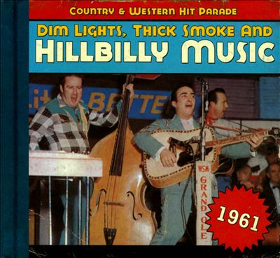 Dim Lights, Thick Smoke and Hillbilly Music: 1961