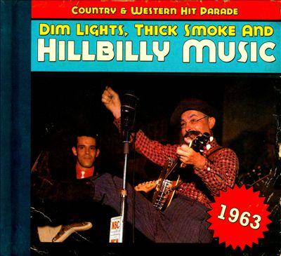 Dim Lights, Thick Smoke and Hillbilly Music: 1963