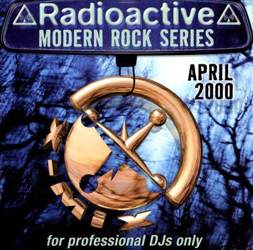 Radioactive: Modern Rock Series (April 2000)
