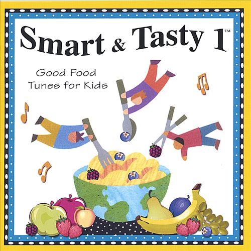 Smart & Tasty, Vol. 1: Good Food Tunes for Kids