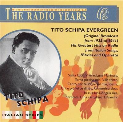 The Radio Years: Tito Schipa Evergreen