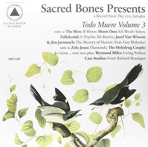 Sacred Bones Presents: Todo Muere, Vol. 3