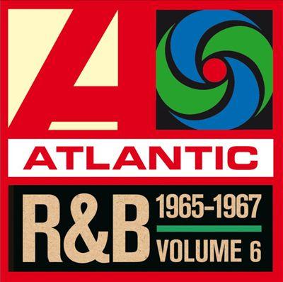 Atlantic Rhythm & Blues 1947-1974, Vol. 6: 1965-1967