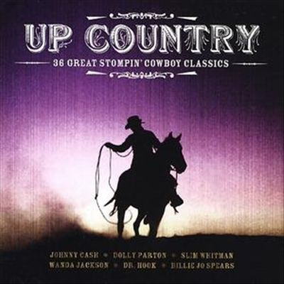 Up Country: 36 Great Stompin' Cowboy Classics