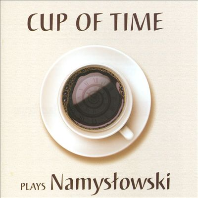 Cup of Time Plays Namyslowski