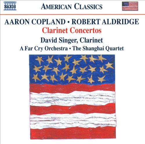 Copland, Aldridge: Concertos pour Clarinette