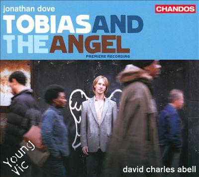 Jonathan Dove: Tobias and the Angel
