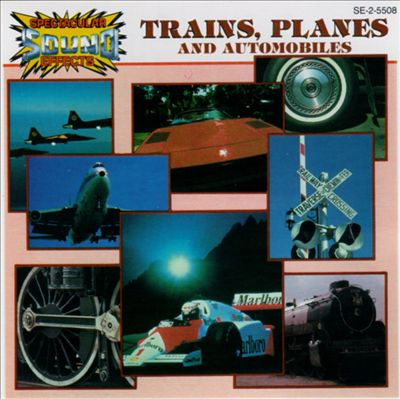 Sounds of Planes, Trains and Automobiles