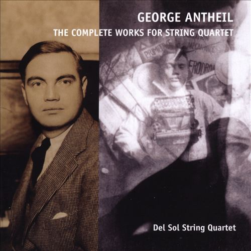 George Antheil: The Complete Works for String Quartet