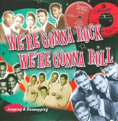 We're Gonna Rock We're Gonna Roll: Jumping & Doowopping