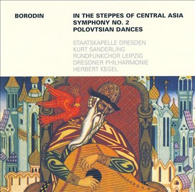 Borodin: In the Steppes of Central Asia; Polovtsian Dances
