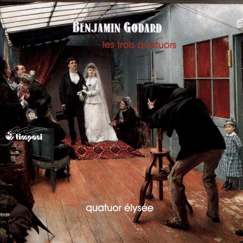 Benjamin Godard: Les Trois Quatuors
