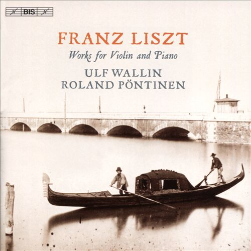 Liszt: Works for Violin and Piano