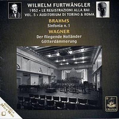 Brahms: Sinfonia n. 1; Wagner: Der fliegende Hollander; Götterdämmerung