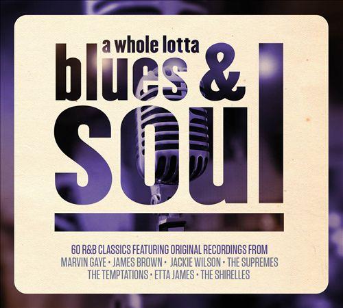 A Whole Lotta Blues and Soul