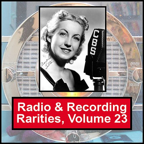 Radio & Recording Rarities, Vol. 23