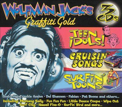 Wolfman Jack's: Teen Idols!/Cruisin' Songs/Surfin' Toons