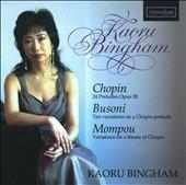 Chopin: 24 Preludes; Busoni: Ten Variations on a Chopin Prelude; Mompou: Variations on a theme of Chopin