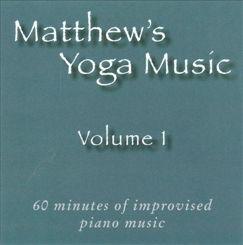 Matthew's Yoga Music, Vol. 1