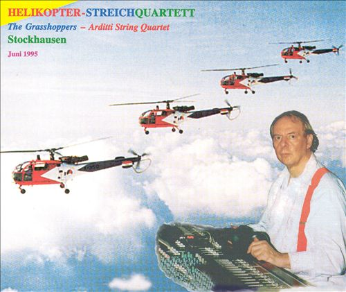 Stockhausen: Helikopter-Streichquartett