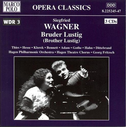Siegfried Wagner: Bruder Lustig