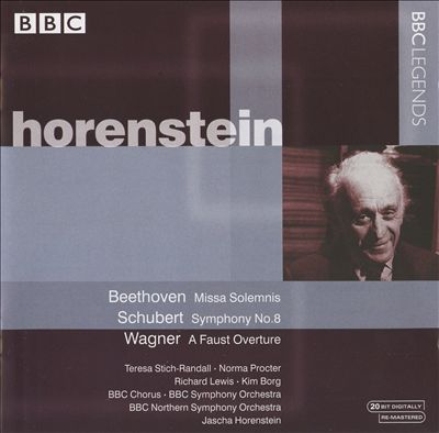 Beethoven: Missa Solemnis; Schubert: Symphony No. 8; Wagner: A Faust Overture