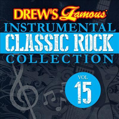 Drew's Famous Instrumental Classic Rock Collection, Vol. 15
