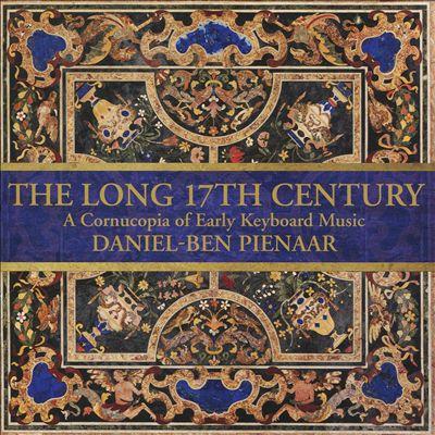 The Long 17th Century: A Cornucopia of Early Keyboard Music