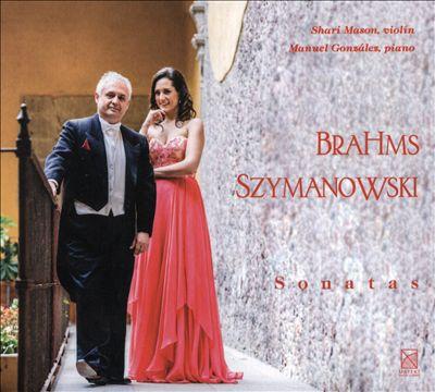 Brahms, Szymanowski: Sonatas