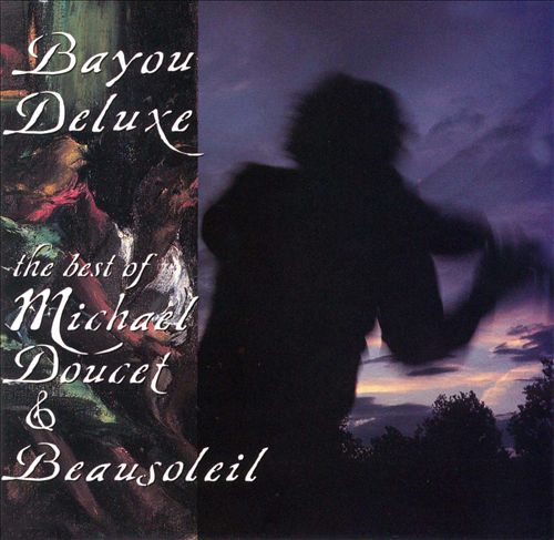 Bayou Deluxe: The Best of Michael Doucet & Beausoleil