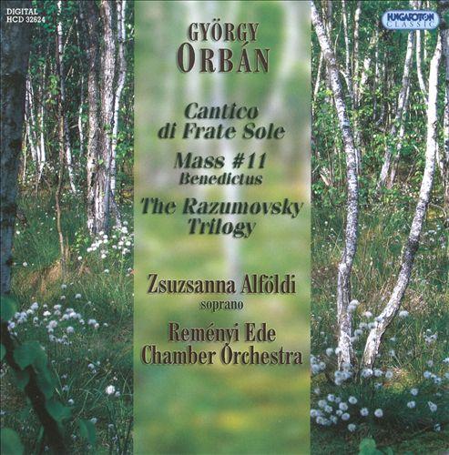 György Orbán: Cantico di Frate Sole; Mass No. 11; The Razumovsky Trilogy