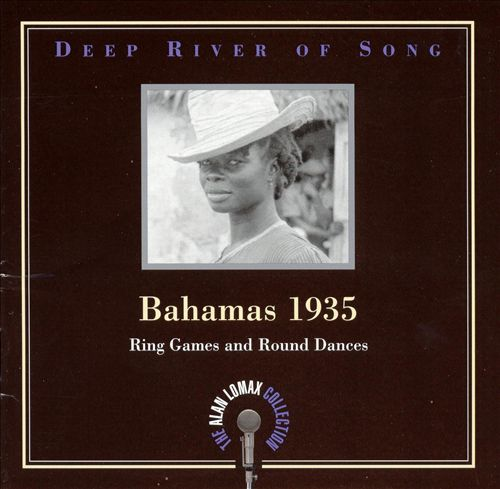 Deep River of Song: Bahamas 1935, Vol. 2 - Ring Games and Round Dances