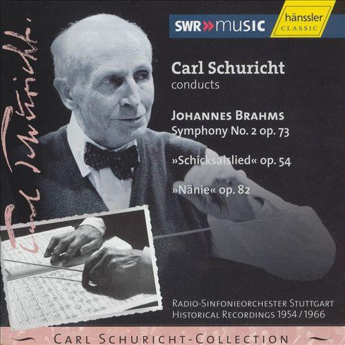 Brahms: Symphony No. 2, Op. 73; Schicksalslied, Op. 54; Nänie, Op. 82