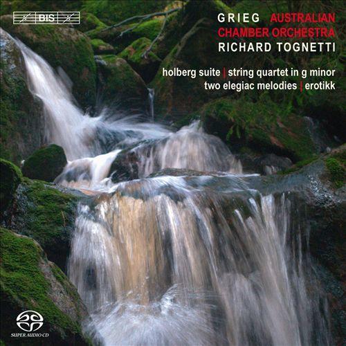 Grieg: Holberg Suite; String Quartet in G minor; Two Elegiac Melodies; Erotikk