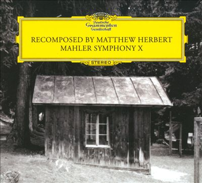 Mahler: Symphony X - Recomposed by Matthew Herbert