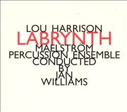Lou Harrison: Labrynth