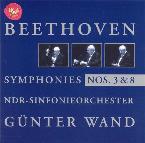 Beethoven: Symphonies Nos. 3 & 8