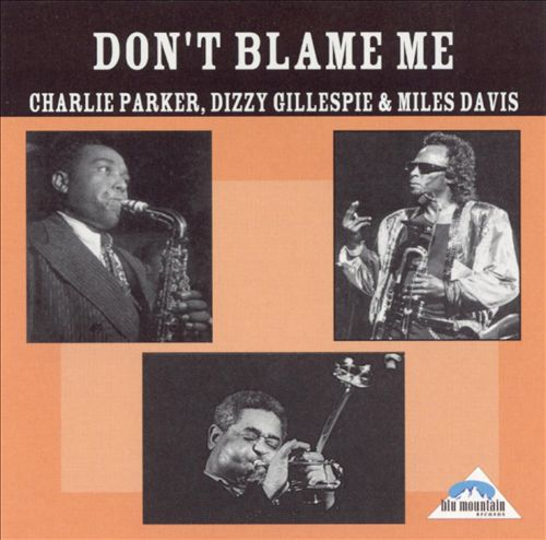 Don't Blame Me [Blu Mountain]