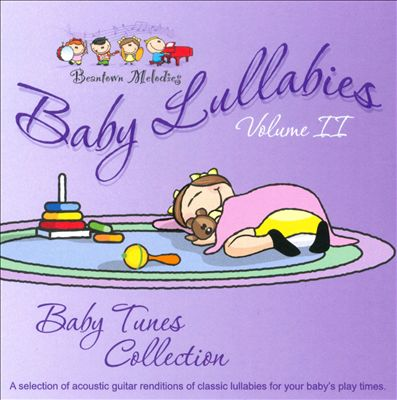 Baby Lullabies, Vol. II: Baby Tunes Collection