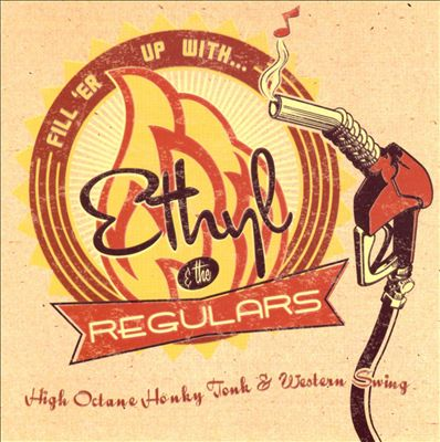 Fill 'Er Up with Ethyl and the Regulars