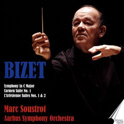 Bizet: Symphony in C Major; Carmen Suite No. 1;  L'Arlésienne Suites Nos. 1 & 2
