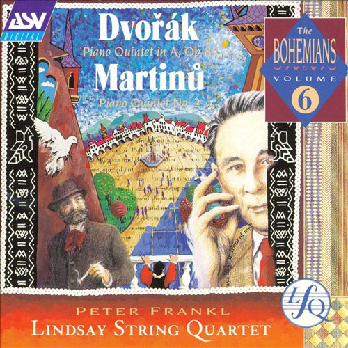 Dvorák: Piano Quintet in A; Martinu: Piano Quintet No. 2