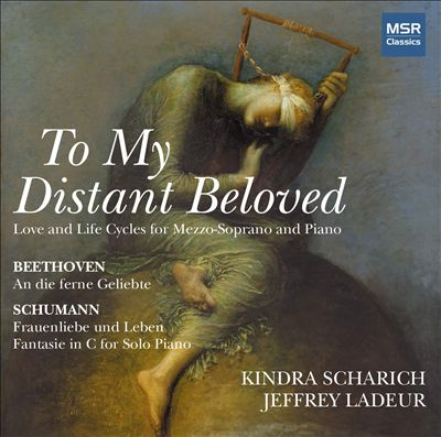 To My Distant Beloved: Beethoven, Schumann