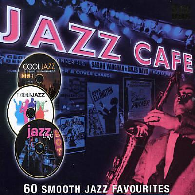 Jazz Cafe: 60 Smooth Jazz Favourites
