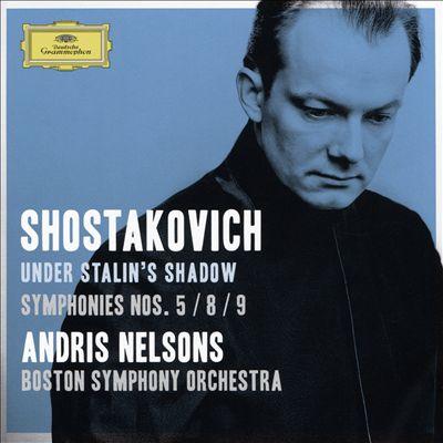 Under Stalin's Shadow: Shostakovich - Symphonies Nos. 5, 8 & 9
