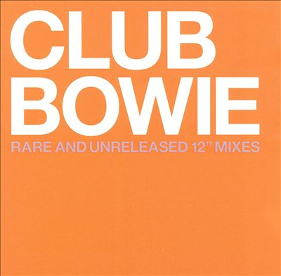 """Club Bowie: Rare & Unreleased 12"""" Mixes"""