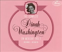 The Complete Dinah Washington on Mercury, Vol. 1 (1946-1949)
