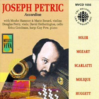 Joseph Petric plays Antonio Soler, Mozart, Domenico Scarlatti, Bernhard Molique, Andrew Huggett