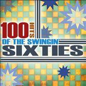 100 Hits Of The Swingin' 60's