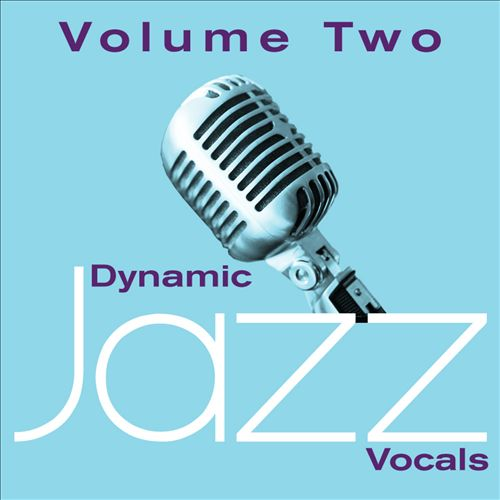 Dynamic Jazz Vocals, Vol. 2: 60 Essential Tracks